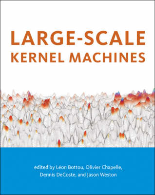 Large-Scale Kernel Machines - Neural Information Processing series (Hardback)