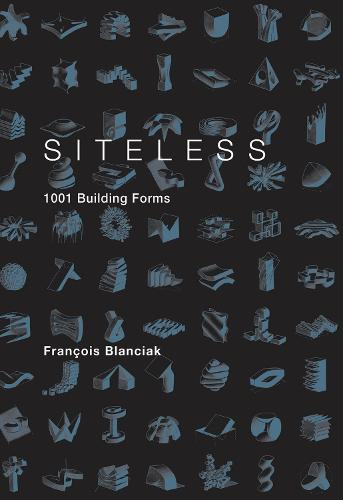 SITELESS: 1001 Building Forms - The MIT Press (Paperback)