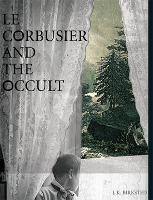 Le Corbusier and the Occult - MIT Press (Hardback)