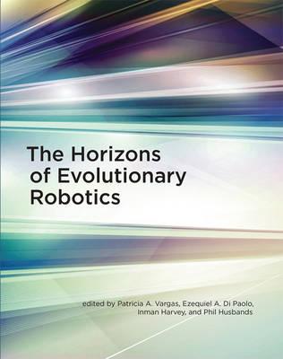 The Horizons of Evolutionary Robotics - Intelligent Robotics and Autonomous Agents series (Hardback)