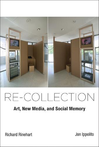 Re-collection: Art, New Media, and Social Memory - Leonardo (Hardback)