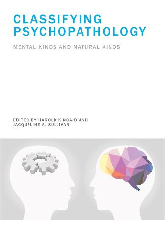 Classifying Psychopathology: Mental Kinds and Natural Kinds - Philosophical Psychopathology (Hardback)