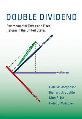 Double Dividend: Environmental Taxes and Fiscal Reform in the United States - MIT Press (Hardback)