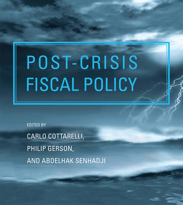 Post-crisis Fiscal Policy - The MIT Press (Hardback)