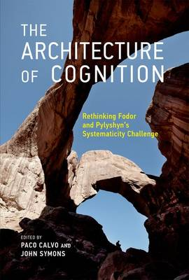 The Architecture of Cognition: Rethinking Fodor and Pylyshyn's Systematicity Challenge - The MIT Press (Hardback)