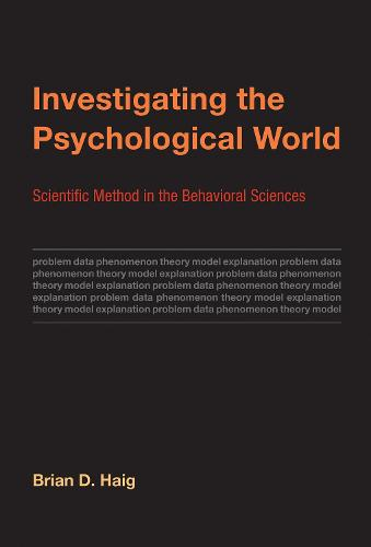 Investigating the Psychological World: Scientific Method in the Behavioral Sciences - Life and Mind: Philosophical Issues in Biology and Psychology (Hardback)