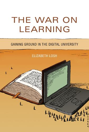 The War on Learning: Gaining Ground in the Digital University - The MIT Press (Hardback)