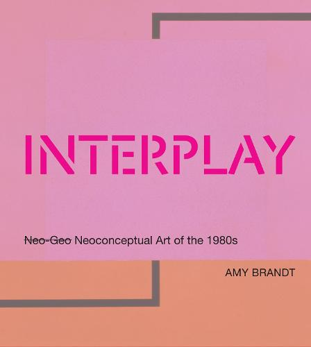 Interplay: Neo-Geo Neoconceptual Art of the 1980s - The MIT Press (Hardback)
