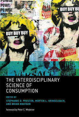 The Interdisciplinary Science of Consumption - The MIT Press (Hardback)