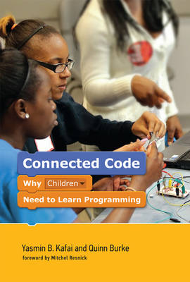 Connected Code: Why Children Need to Learn Programming - The John D. and Catherine T. MacArthur Foundation Series on Digital Media and Learning (Hardback)