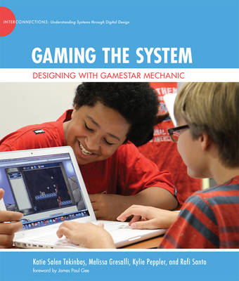 Gaming the System: Designing with Gamestar Mechanic - The John D. and Catherine T. MacArthur Foundation Series on Digital Media and Learning (Hardback)