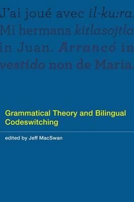 Grammatical Theory and Bilingual Codeswitching - The MIT Press (Hardback)