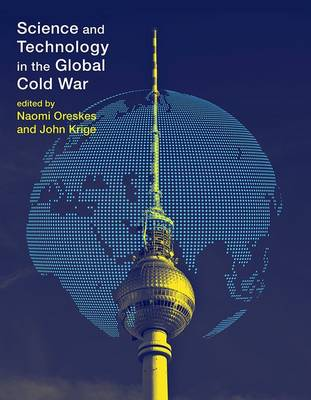 Science and Technology in the Global Cold War (Hardback)