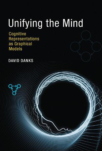 Unifying the Mind: Cognitive Representations as Graphical Models - The MIT Press (Hardback)