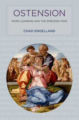 Ostension: Word Learning and the Embodied Mind - The MIT Press (Hardback)