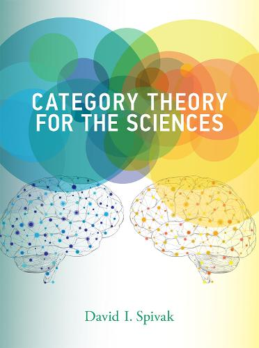 Category Theory for the Sciences - The MIT Press (Hardback)