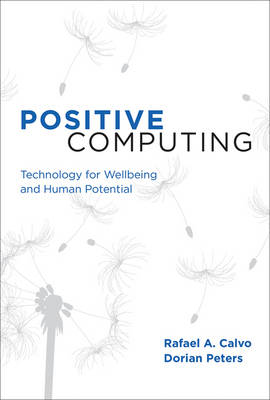 Positive Computing: Technology for Wellbeing and Human Potential - Positive Computing (Hardback)