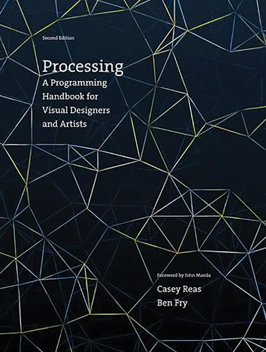 Processing: A Programming Handbook for Visual Designers and Artists - The MIT Press (Hardback)
