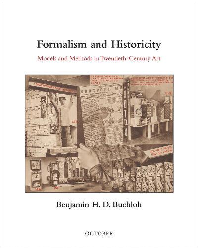 Formalism and Historicity: Models and Methods in Twentieth-Century Art - October Books (Hardback)