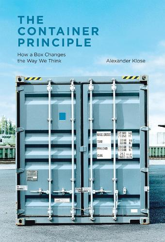 The Container Principle: How a Box Changes the Way We Think - Infrastructures (Hardback)