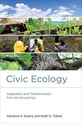 Civic Ecology: Adaptation and Transformation from the Ground Up - Urban and Industrial Environments (Hardback)