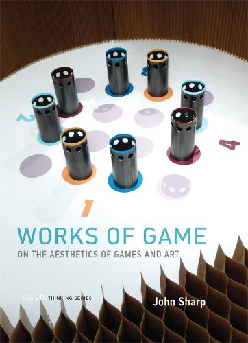 Works of Game: On the Aesthetics of Games and Art - Playful Thinking (Hardback)