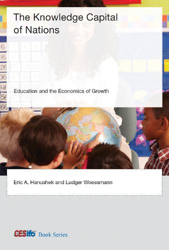 The Knowledge Capital of Nations: Education and the Economics of Growth - CESifo Book Series (Hardback)