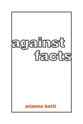 Against Facts - The MIT Press (Hardback)