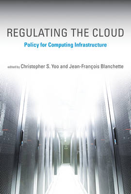 Regulating the Cloud: Policy for Computing Infrastructure - Information Policy (Hardback)
