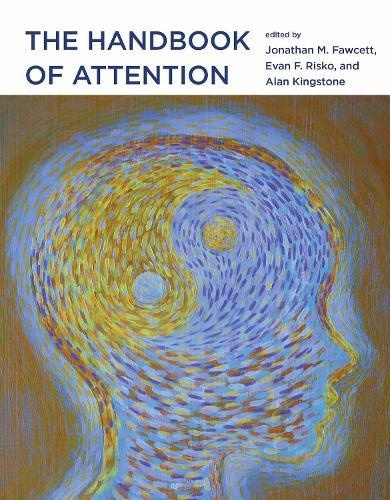 The Handbook of Attention - The MIT Press (Hardback)