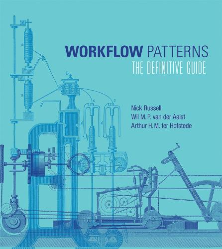 Workflow Patterns: The Definitive Guide - Information Systems (Hardback)
