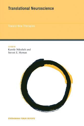 Translational Neuroscience: Volume 17: Toward New Therapies - Strungmann Forum Reports (Hardback)