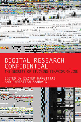 Digital Research Confidential: The Secrets of Studying Behavior Online - The MIT Press (Hardback)