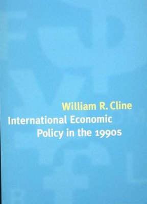 International Economic Policy in the 1990s (Hardback)