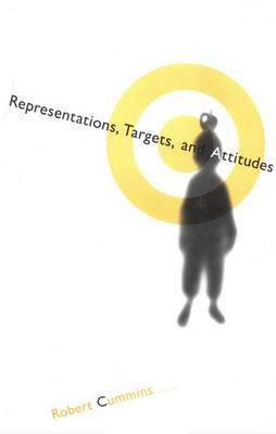 Representations, Targets, and Attitudes - Representation and Mind series (Hardback)