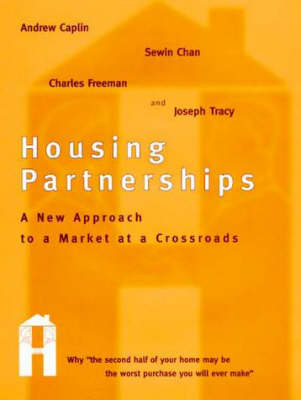 Housing Partnerships: A New Approach to a Market at a Crossroads (Hardback)