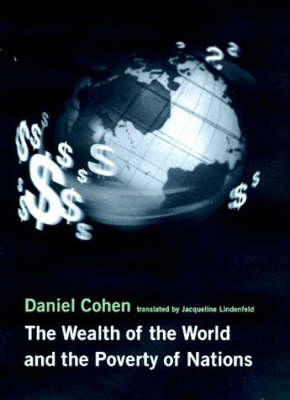 The Wealth of the World and the Poverty of Nations - The MIT Press (Hardback)