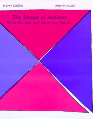 The Shape of Actions: What Humans and Machines Can Do (Hardback)
