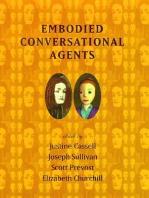 Embodied Conversational Agents - The MIT Press (Hardback)
