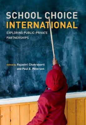 School Choice International: Exploring Public-Private Partnerships - The MIT Press (Hardback)