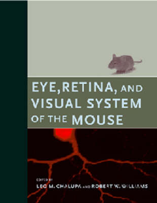 Eye, Retina, and Visual System of the Mouse - The MIT Press (Hardback)