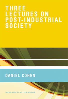 Three Lectures on Post-Industrial Society - The MIT Press (Hardback)