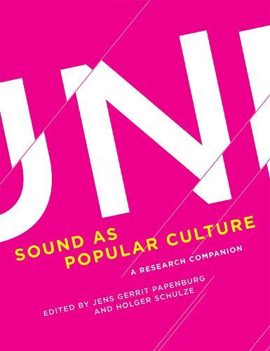 Sound as Popular Culture: A Research Companion - The MIT Press (Hardback)
