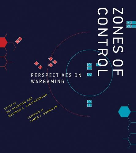 Zones of Control: Perspectives on Wargaming - Game Histories (Hardback)