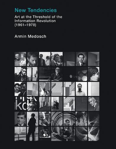 New Tendencies: Art at the Threshold of the Information Revolution (1961 - 1978) - Leonardo (Hardback)