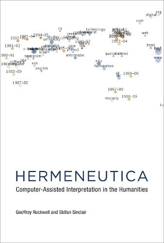Hermeneutica: Computer-Assisted Interpretation in the Humanities - The MIT Press (Hardback)