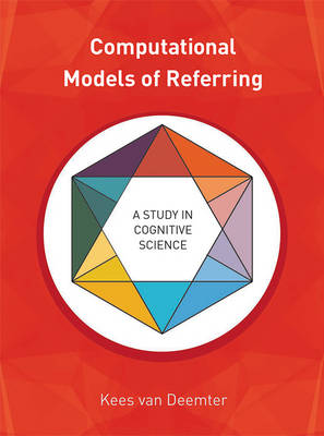 Computational Models of Referring: A Study in Cognitive Science - The MIT Press (Hardback)