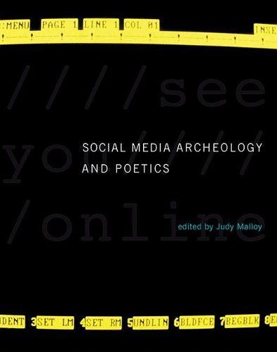 Social Media Archeology and Poetics - Leonardo (Hardback)