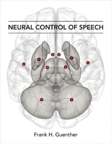 Neural Control of Speech - The MIT Press (Hardback)