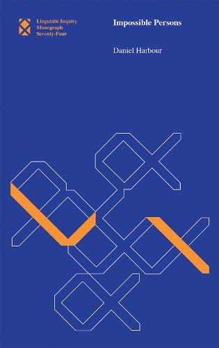 Impossible Persons: Volume 74 - Linguistic Inquiry Monographs (Hardback)